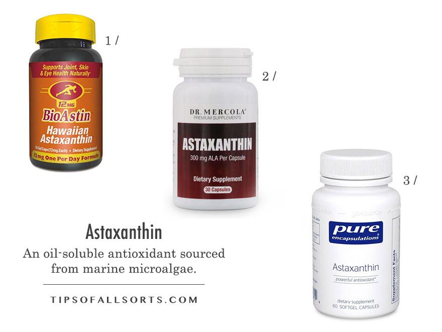 Astaxanthin -- 1 / Nutrex Hawaii BioAstin Natural Astaxanthin 2 / Mercola Astaxanthin with ALA 3 / Pure Encapsulations Astaxanthin